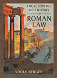 Encyclopedic Dictionary of Roman Law (Transactions of the American Philosophical Society, New Ser., V. 43, Pt. 2.)