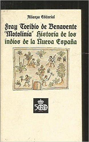 Historia de los indios de la nueva España Seccion Clasicos del Descubrimiento: Amazon.es: Benavente,Toribio De: Libros