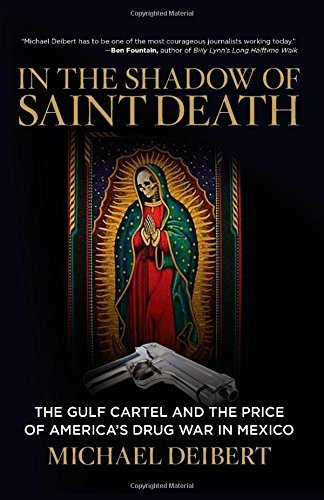 In the Shadow of Saint Death: The Gulf Cartel And The Price ...