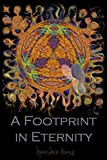 img - for A Footprint in Eternity: Evidence of Mother Nature's Form & Fingerprints Imprinted in a Near Death Experience book / textbook / text book