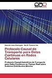 Protocolo Causal de Transporte para Datos Continuos en Redes Celulares, López Domínguez Eduardo and Pomares Hdz. Saul E., 3845482249