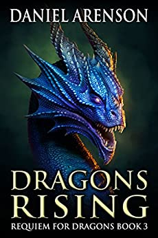 Dragons Rising (Requiem for Dragons Book 3) by [Arenson, Daniel]