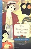 The Strangeness of Beauty, Lydia Y. Minatoya, 0393321401