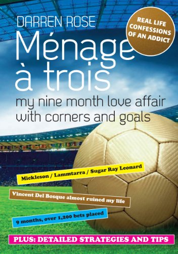 [BOOK] MENAGE A TROIS - My nine month love affair with corners and goals KINDLE