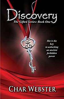 Discovery (The Gifted Series Book 1) by [Webster, Char]