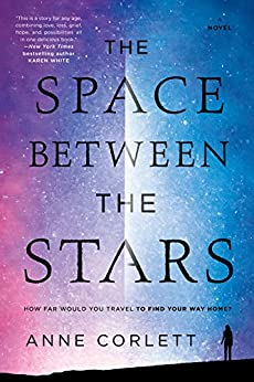 The Space Between the Stars by [Corlett, Anne]