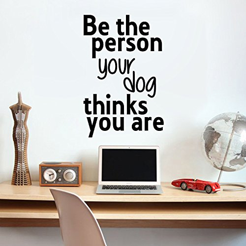 Vinyl Wall Art Decal - Be The Person Your Dog Thinks You are - 23 x 15 - Household Living Room Bedroom Workplace Inspirational Quote Sticker Wall Decals for Indoor Outdoor Decor