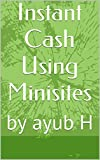 Instant Cash Using Minisites: by ayub H