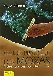 Guide pratique des moxas : Traitement des maladies, Tome 2