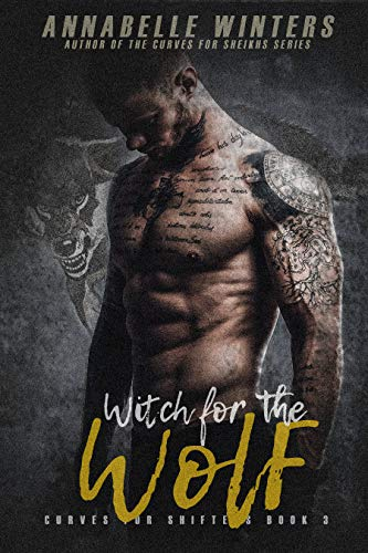 Witch for the Wolf: A Paranormal Shifter Romance Novel (Curves for Shifters Book 3)