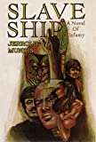Book Cover for Slave Ship (The Shame & Glory Saga)