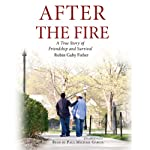 After the Fire: A True Story of Friendship and Survival   Robin Gaby Fisher