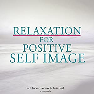 Relaxation for positive self-image | Livre audio