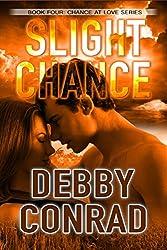 SLIGHT CHANCE (CHANCE AT LOVE Book 4)