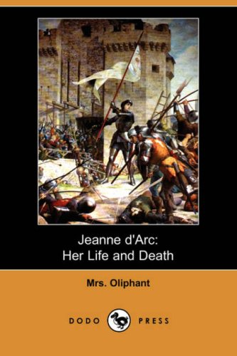 Download Jeanne D'Arc: Her Life and Death (Dodo Press) pdf epub