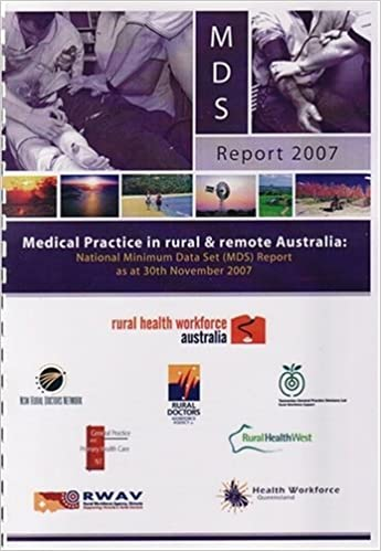 Medical Practice in Rural and Remote Australia  National Minimum Data Set   MDS  Report as at 30th November 2007 Paperback – July c9b110a83b68