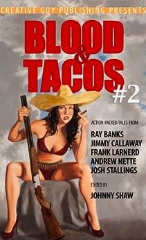 Blood & Tacos #2 by [Banks, Ray, Stallings, Josh, Nette, Andrew, Larnerd, Frank, Callaway, Jimmy]