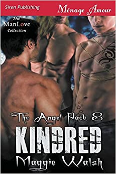 Book Kindred [The Angel Pack 8] (Siren Publishing Ménage Amour ManLove)