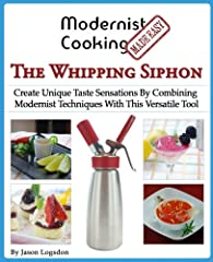 """Are you looking for an easy way to amaze your friends? Do you have a whipping siphon but are afraid you are not getting the most out of it?If you nodded your head """"Yes"""" then this book was written for you! Modernist Cooking Made Easy: The Whip..."""