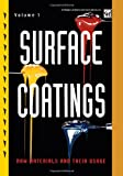 Surface Coatings : Volume 1 Raw Materials and Their Usage, Oil and Colour Chemists' Association, 9401045348