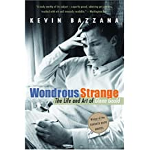 Wondrous Strange: The Life and Art of Glenn Gould