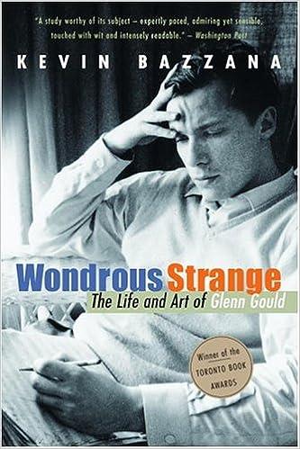 The Life and Art of Glenn Gould Wondrous Strange