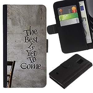 All Phone Most Case / Oferta Especial Cáscara Funda de cuero Monedero Cubierta de proteccion Caso / Wallet Case for Samsung Galaxy S5 Mini, SM-G800 // The Best Is Yet To Come Inspiring Message