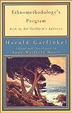 Ethnomethodology's Program: Working Out Durkheim's Aphorism (Legacies of Social Thought)