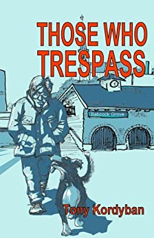 Those Who Trespass by [Kordyban, Tony]
