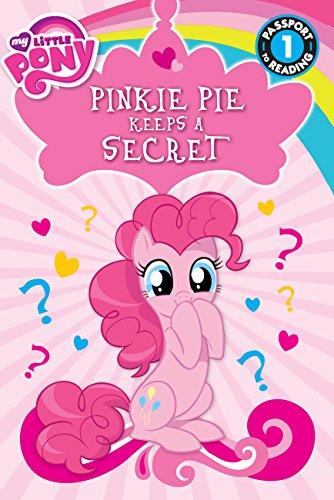 My Little Pony: Pinkie Pie Keeps a Secret (Passport to Reading Level 1) ()