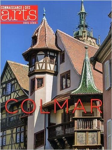 Télécharger Connaissance des Arts, Hors-série N° 592 : Colmar collection livres EPUB