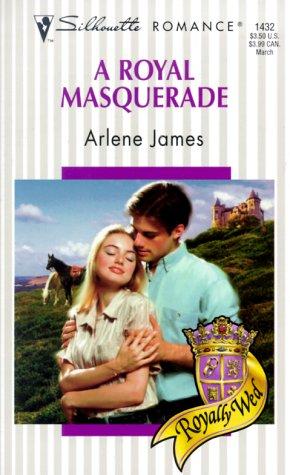 Royal Masquerade (Royally Wed) (Silhouette Romance, No 1432)