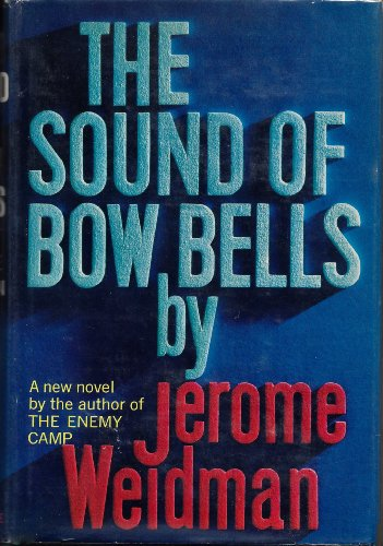The Sound Of Bow Bells by Jerome Weidman