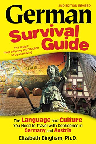 German Survival Guide: The Language and Culture You Need to Travel with Confidence in Germany and...