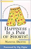 Happiness Is a Pair of Shorts!, Manuel Diotte, 0971369208