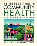An Introduction to Community Health, McKenzie, James F. and Pinger, Robert R., 0763705845