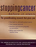 Stopping Cancer Before It Starts, American Institute for Cancer Research Staff, 1582380007