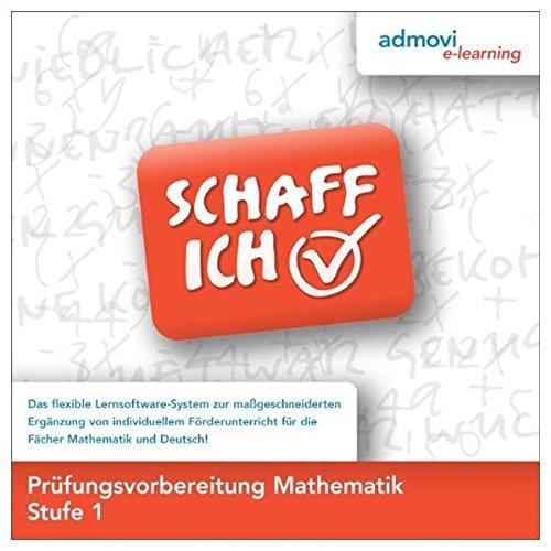 Prüfungsvorbereitung Mathematik Stufe 1: Schaff-Ich - Lernsoftware Mathematik zur individuellen Förderung Jugendlicher und junger Erwachsener zur Vorbereitung auf den Schulabschluss