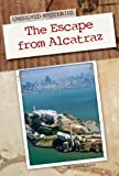 By Stephanie Watson The Escape from Alcatraz (Unsolved Mysteries) [Library Binding]