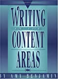 Writing in the Content Areas, Benjamin, Amy, 1883001773