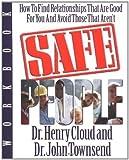 By Henry Cloud, John Townsend: Safe People Workbook