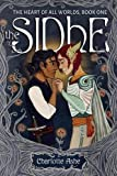 The Sidhe (The Heart of All Worlds series, Book 1:)