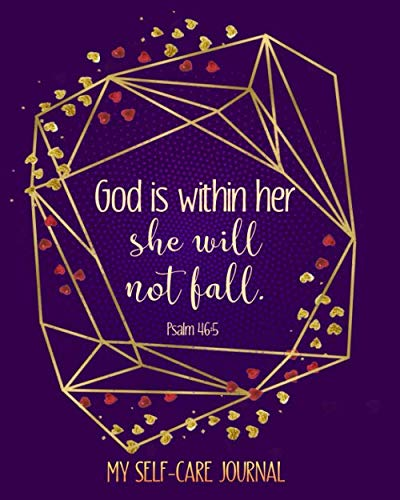 God Is Within Her She Will Not Fall My Self-Care Journal: Guided Self-Care Journal With Prompts For Women And Teens…