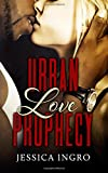 Urban Love Prophecy, Jessica Ingro, 1500147346