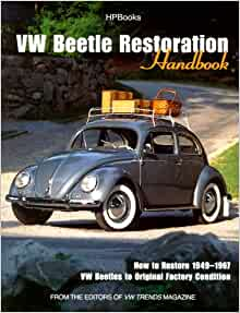 Handbook: How to Restore 1949-1967 VW Beetles to Original Factory