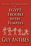 Egypt: Trouble with Temples, Guy Antibes, 1480076716