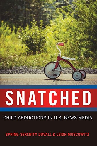 Snatched: Child Abductions in U.S. News Media (Mediated Youth) by Peter Lang Inc., International Academic Publishers