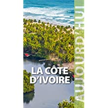 LA COTE D'IVOIRE AUJOURD'HUI
