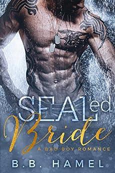 SEALed Bride: A Bad Boy Romance by [Hamel, B. B.]