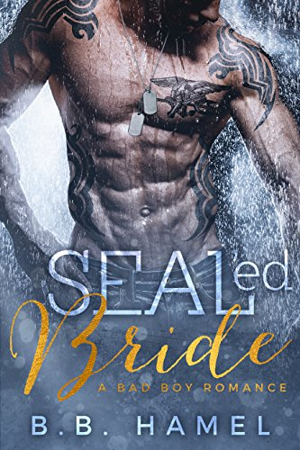 SEALed Bride: A Bad Boy Romance